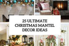 25 ultimate christmas mantel decor ideas cover