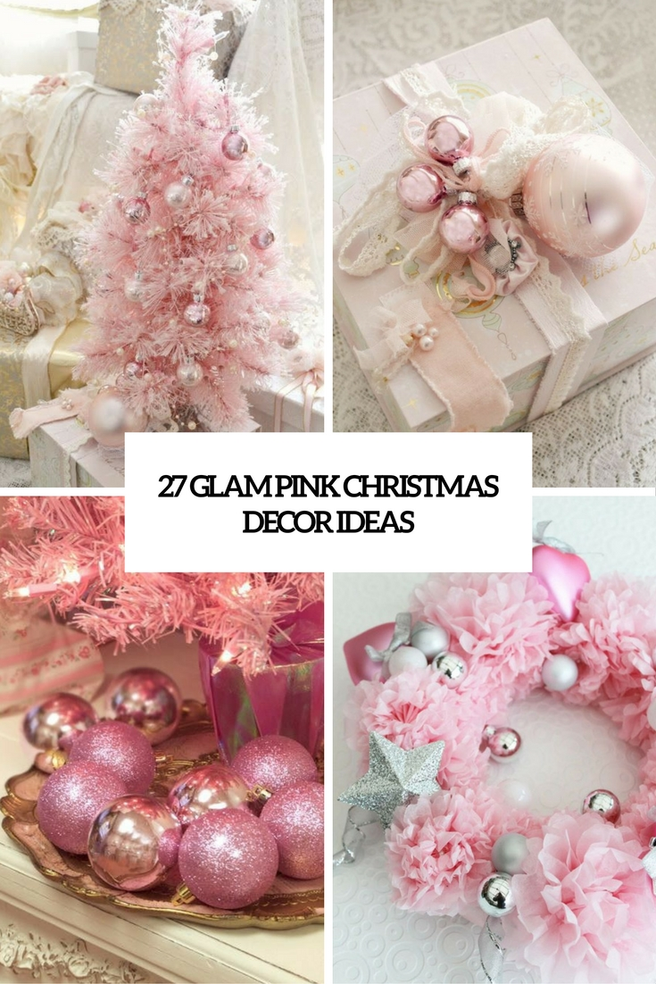 glam pink christmas decor ideas cover