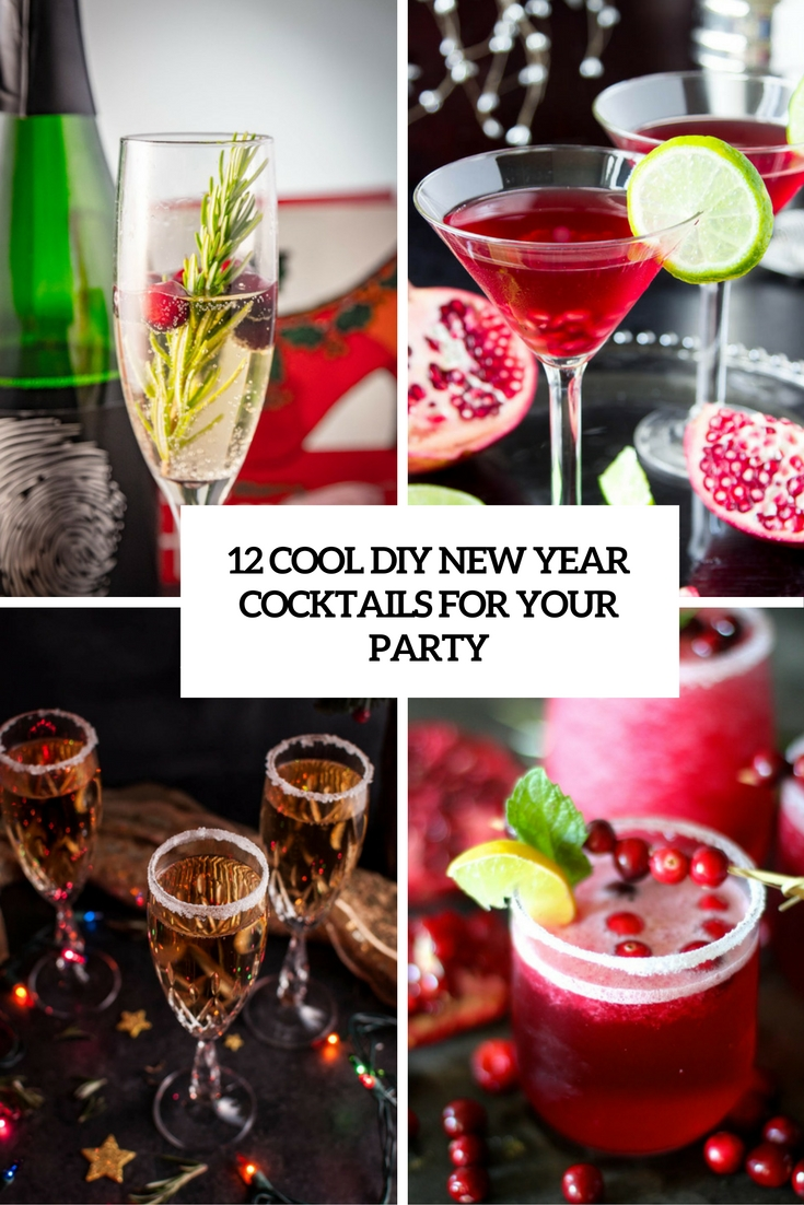 12 Cool DIY New Year Cocktails For Your Party