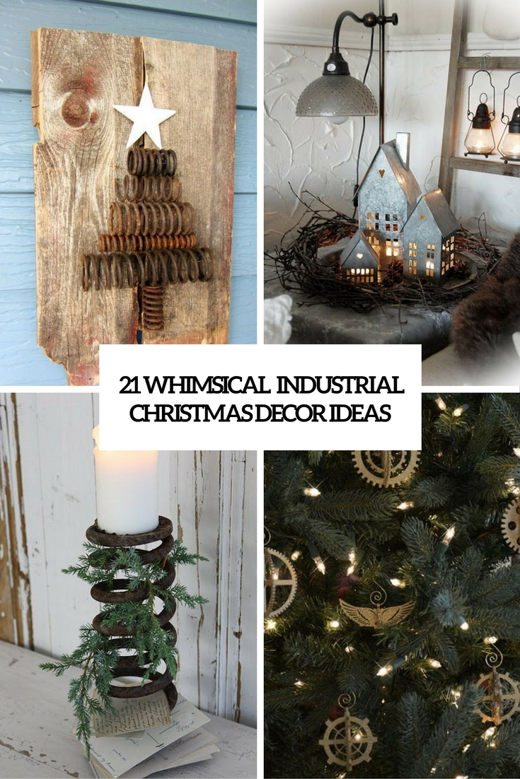21 Whimsical Industrial Christmas Décor Ideas