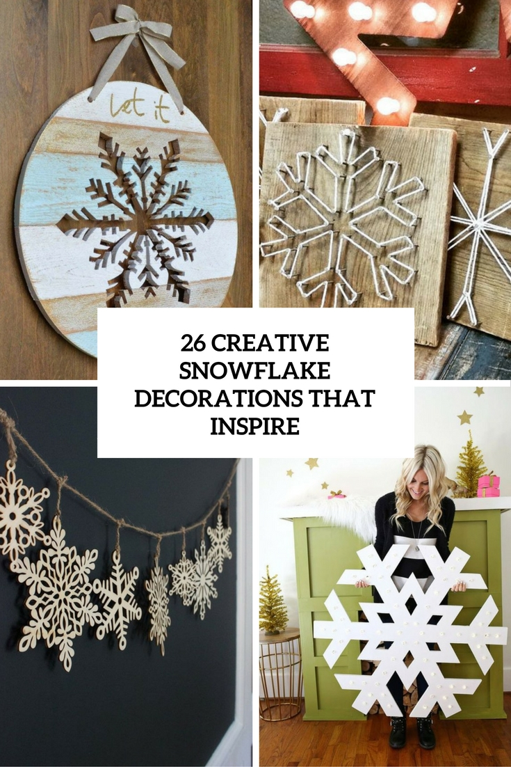 26 Creative Snowflake Decorations That Inspire