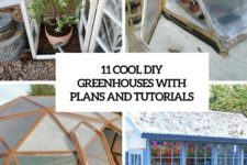 11 cool diy greenhouses with plans and tutorials cover