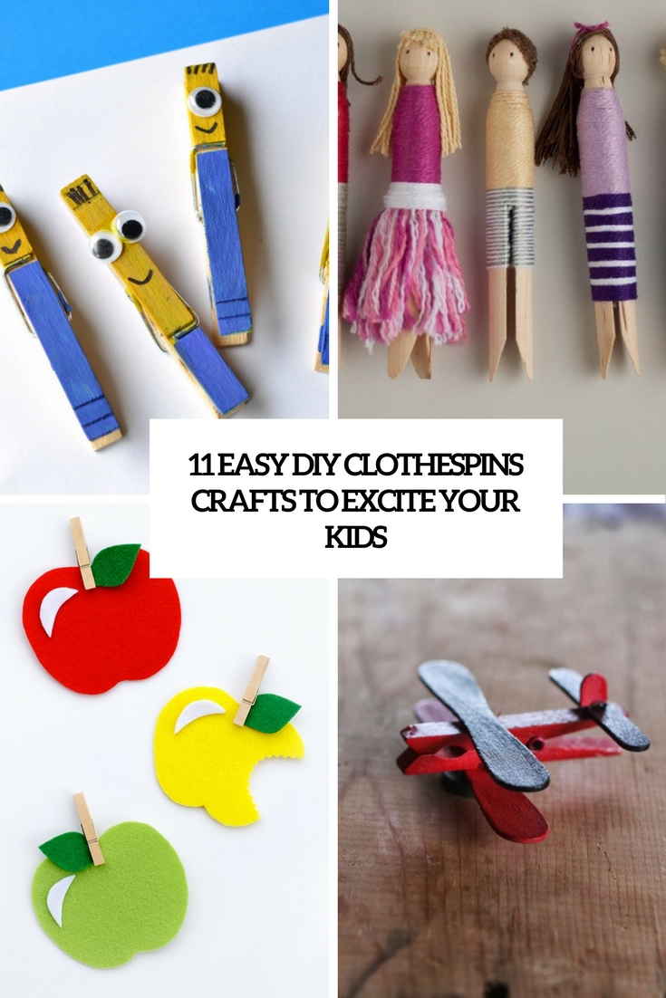 11 Easy DIY Clothespin Crafts To Excite Your Kids