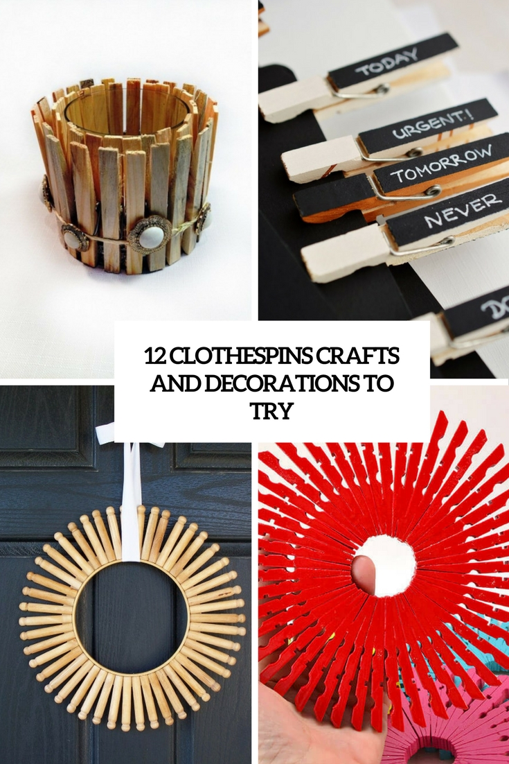 12 DIY Clothespin Crafts And Decorations To Try