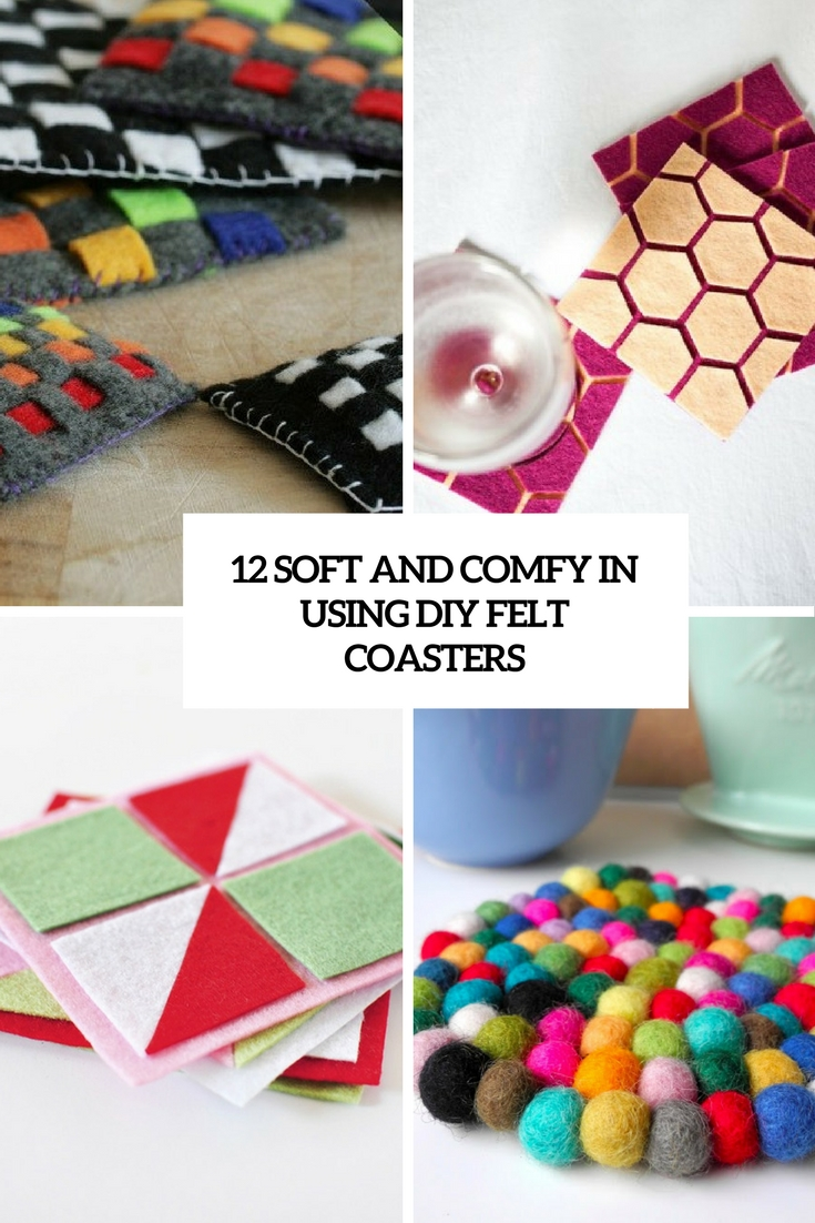 12 Soft And Comfy In Using DIY Felt Coasters