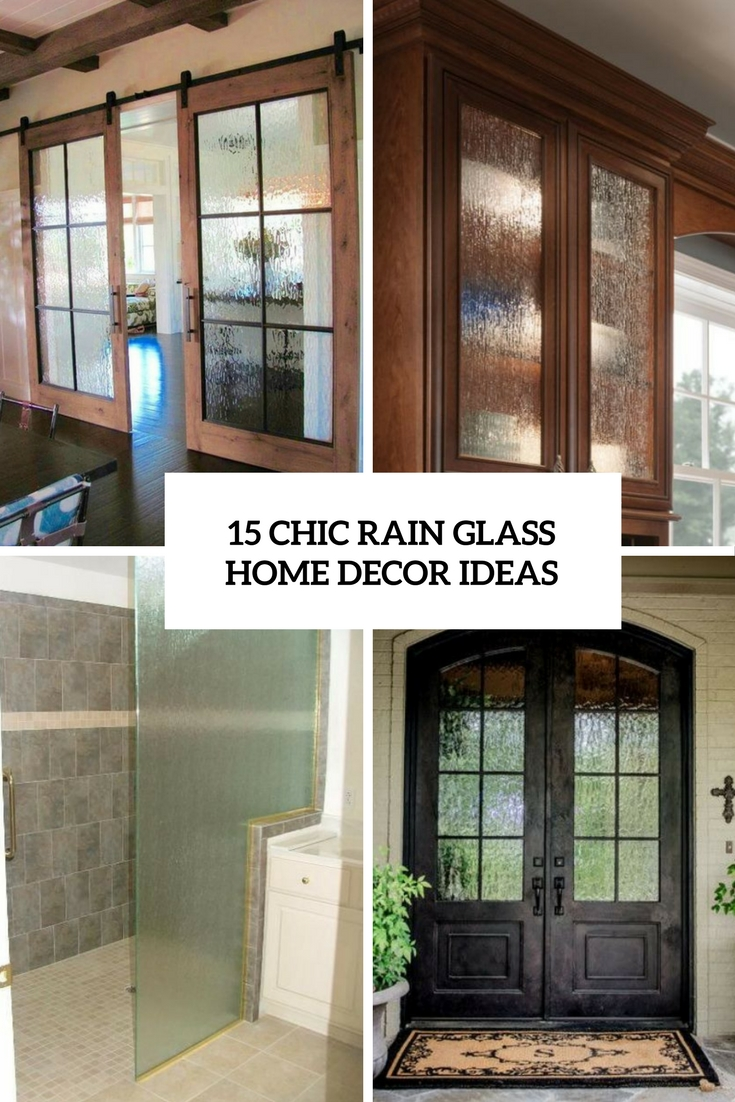 15 Chic Rain Glass Home Décor Ideas