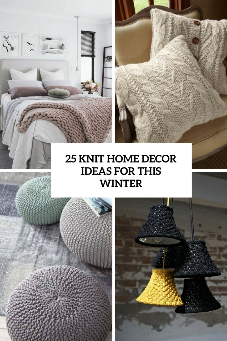 My Home Decor Guide: 25 Knit Home Décor Ideas For This Winter