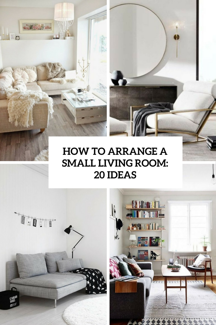 How to arrange a small living room 20 ideas shelterness for Ideas for a small apartment living room