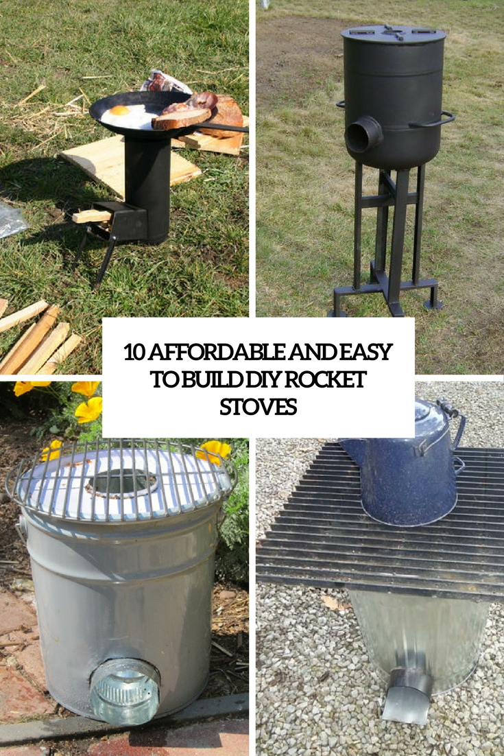 10 Affordable And Easy To Build DIY Rocket Stoves