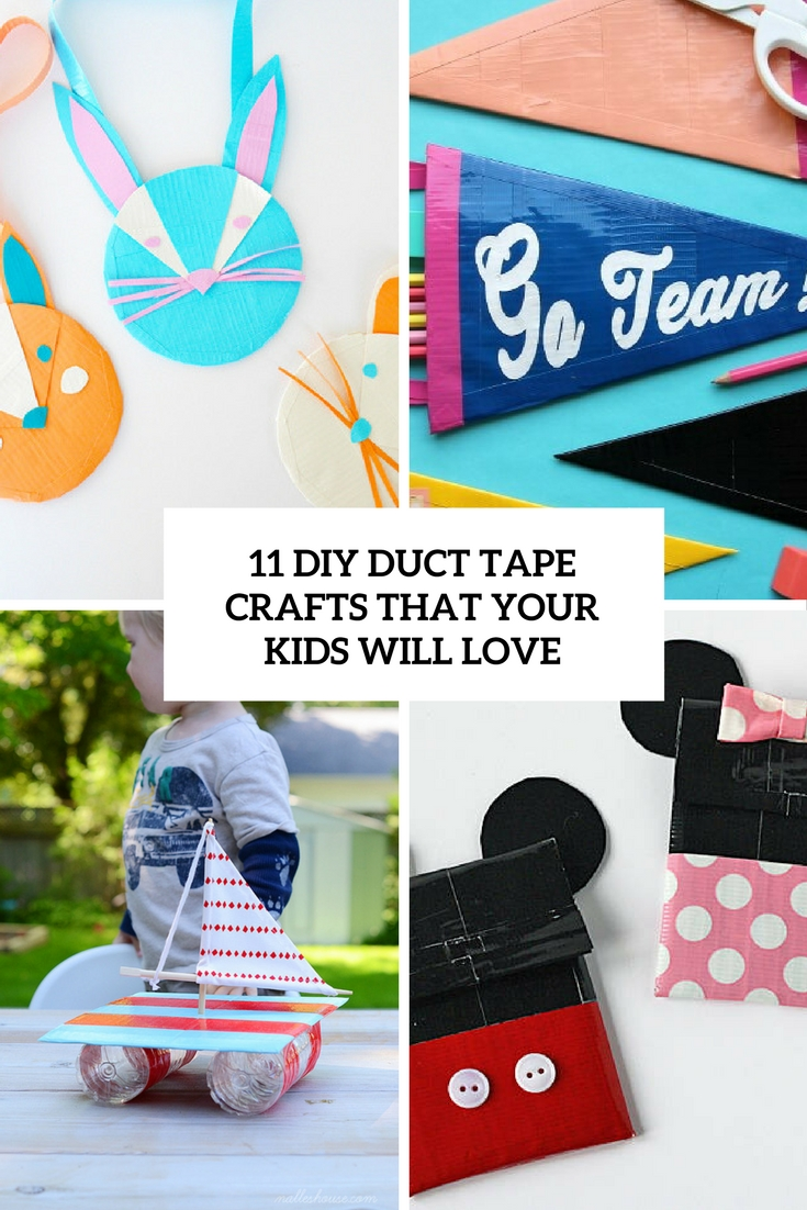 11 DIY Duct Tape Crafts That Your Kids Will Love