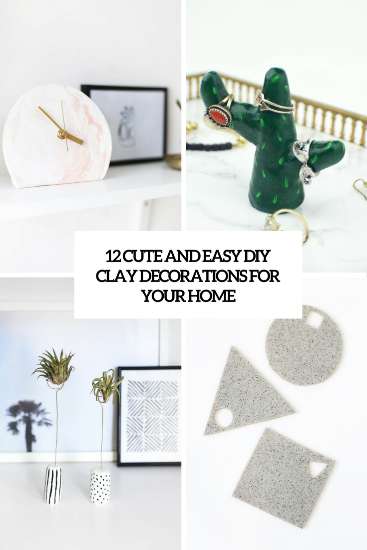 cute and easy diy clay decorations for your home cover