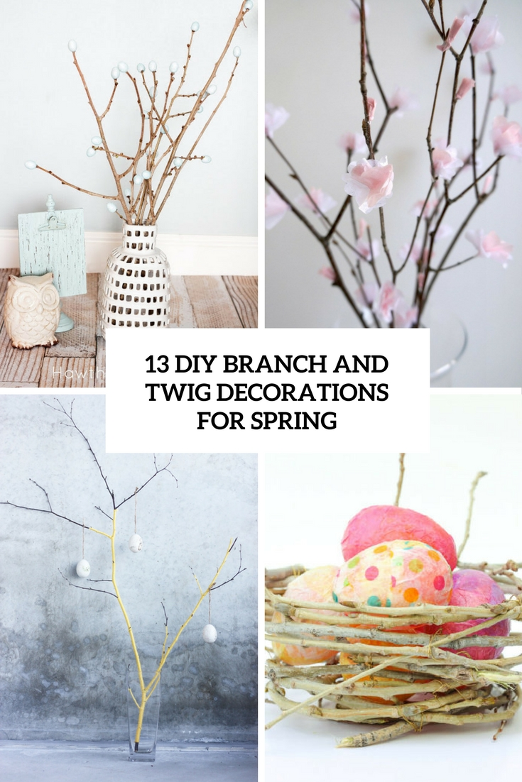 13 DIY Branch And Twig Decorations For Spring