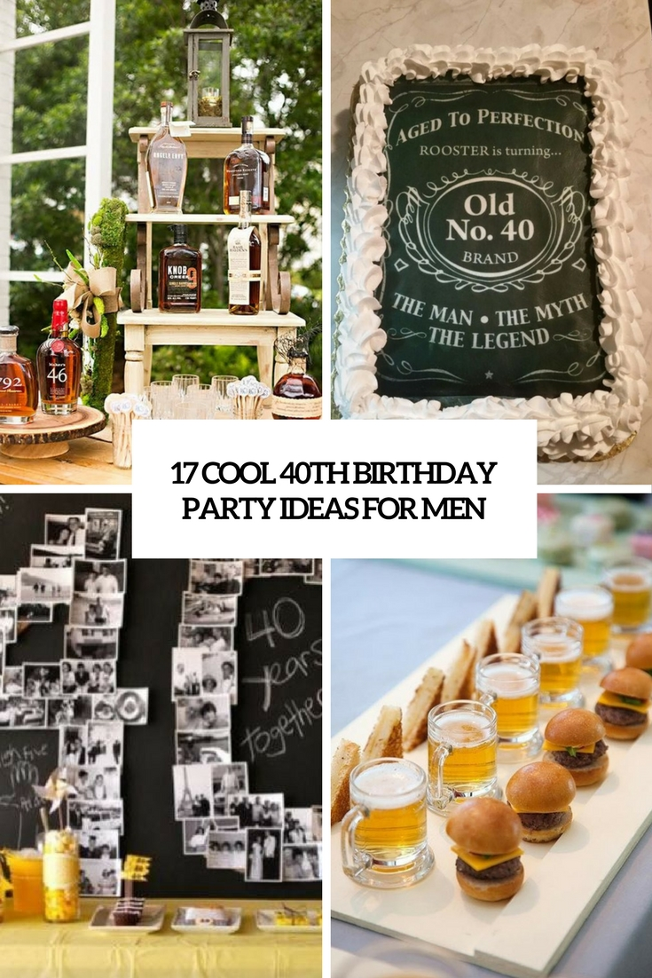 cool 40th birthday party ideas for men cover