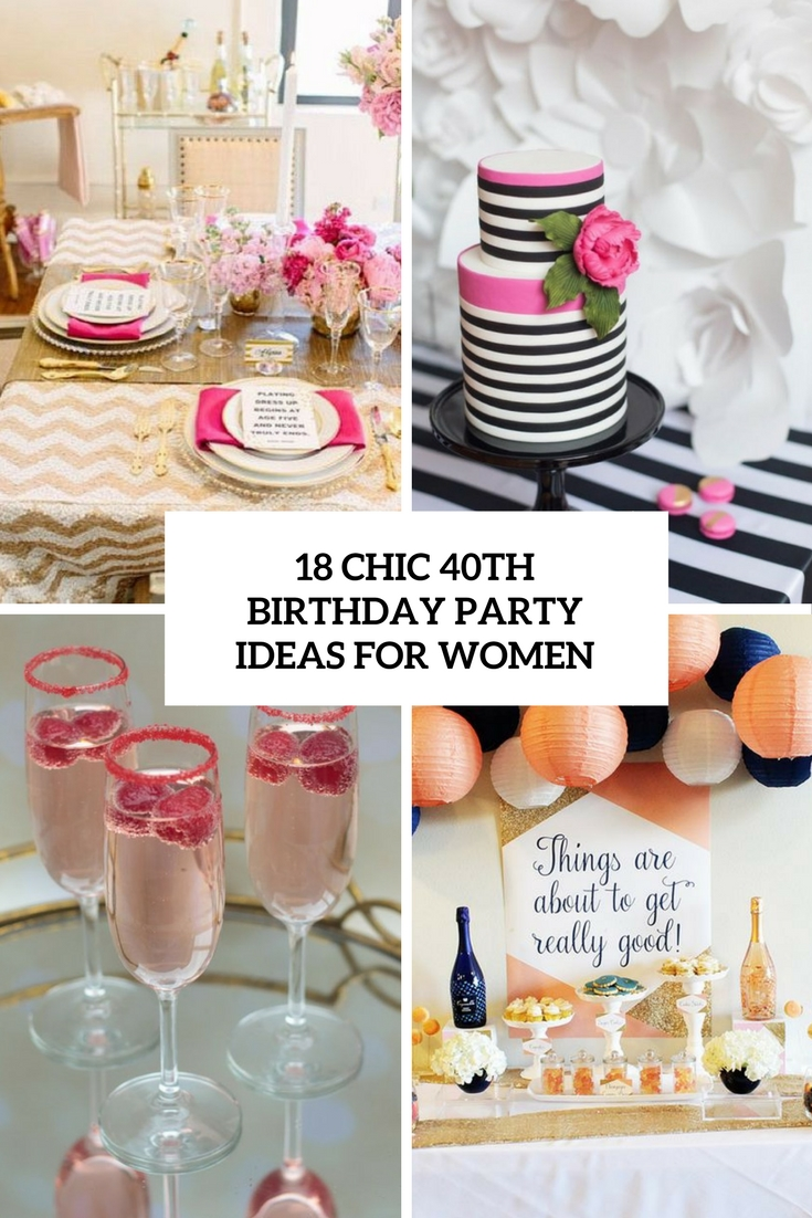 18 Chic 40th Birthday Party Ideas For Women
