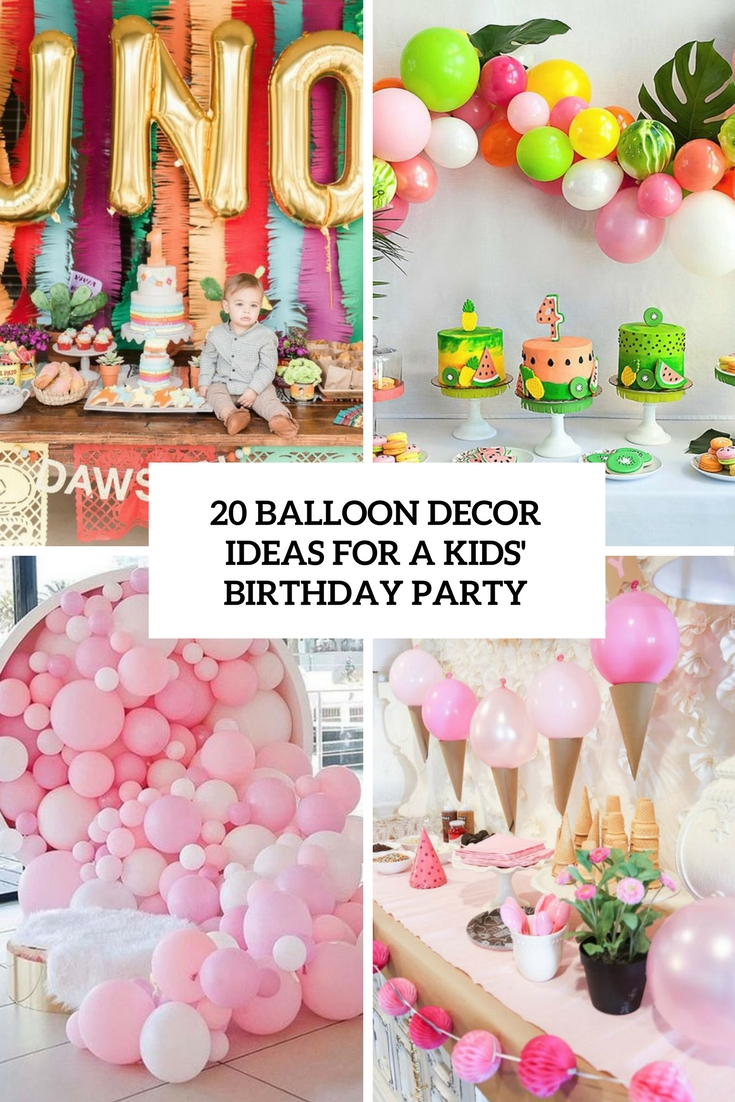 20 balloon d cor ideas for a kid s birthday party for Balloon decoration for kids party
