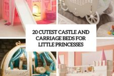 20 cutest castle and carriage beds for little princesses cover