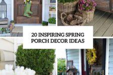 20 inspiring spring porch decor ideas cover