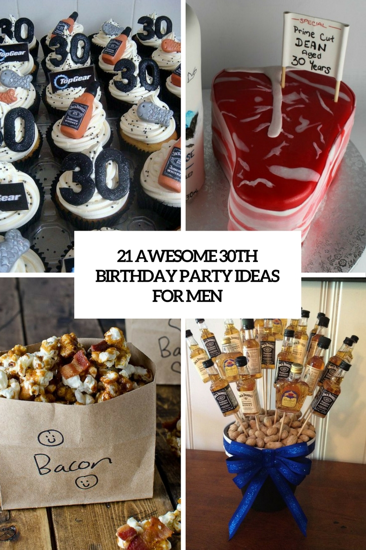 21 awesome 30th birthday party ideas for men shelterness for 30 birthday decoration ideas