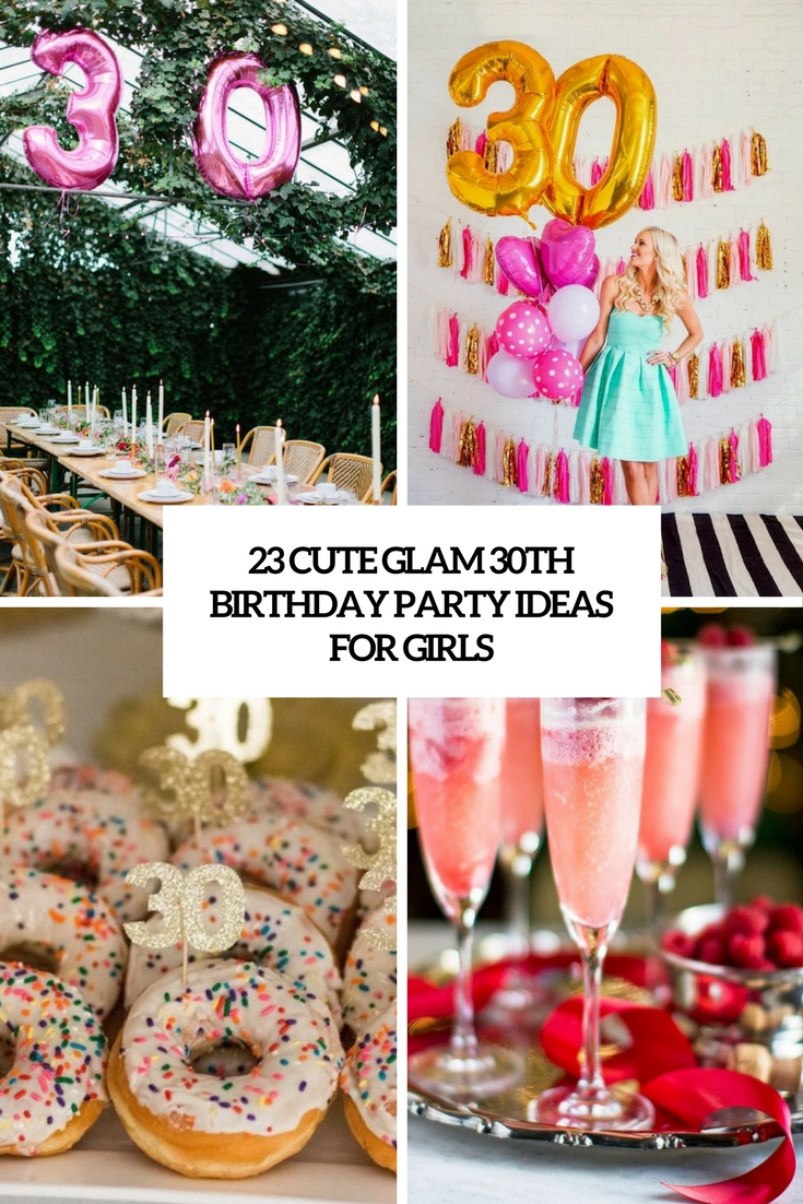 Cute Glam 30th Birthday Party Ideas For Girls Cover