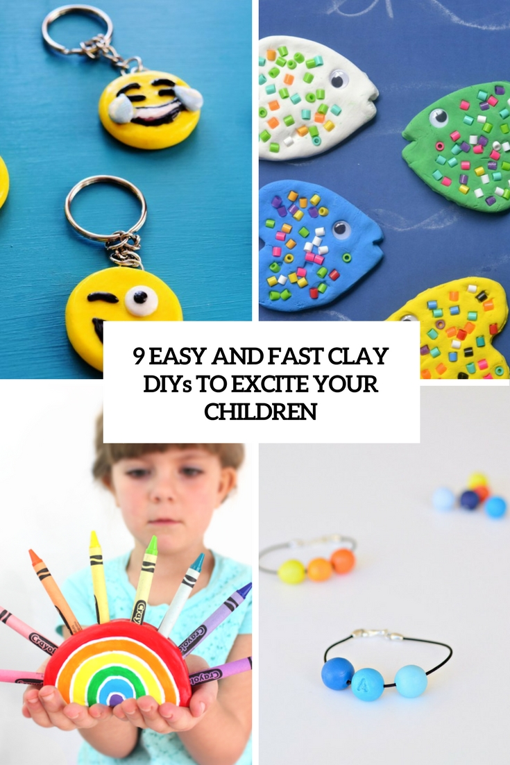 9 Easy And Fast Clay DIYs To Excite Your Children