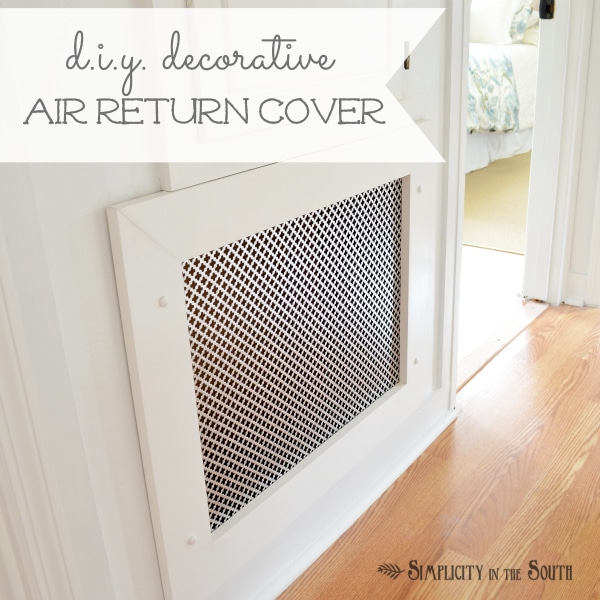 DIY decorative air retrun vent cover (via www.simplicityinthesouth.com)