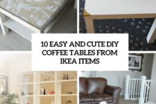 10 easy and cute diy coffee tables from ikea items cover