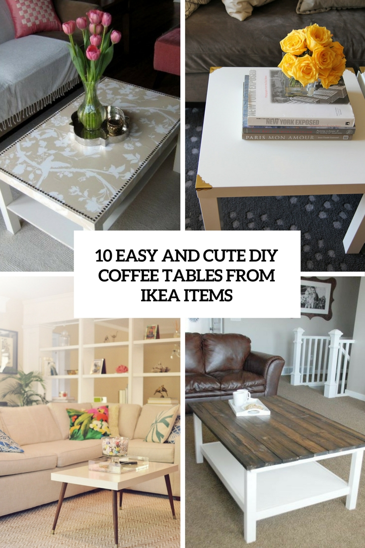 easy and cute diy coffee tables from ikea items cover