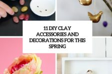 11 diy clay accessories and decorations for this spring cover