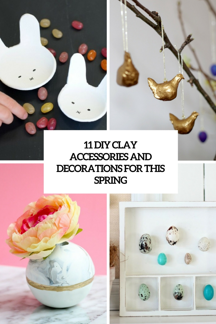 11 DIY Clay Accessories And Decorations For This Spring
