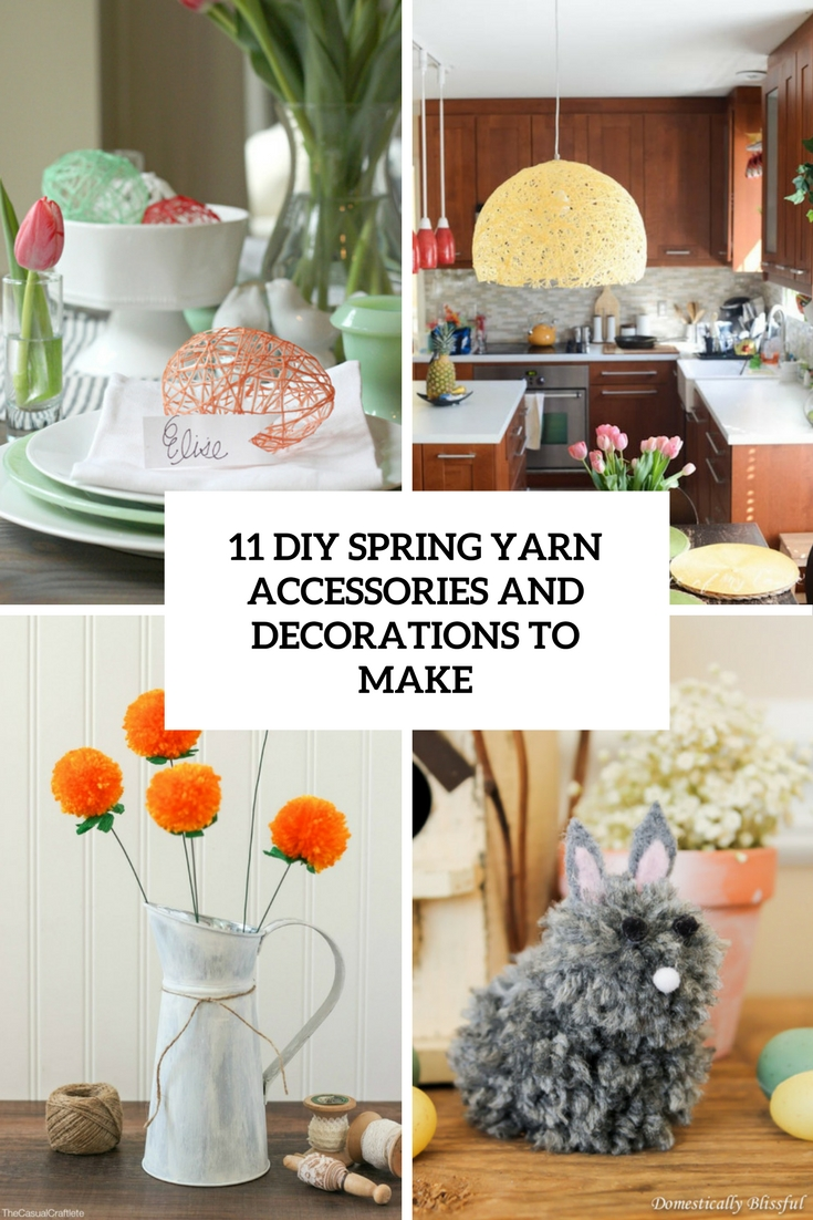 11 DIY Spring Yarn Decorations And Accessories To Make