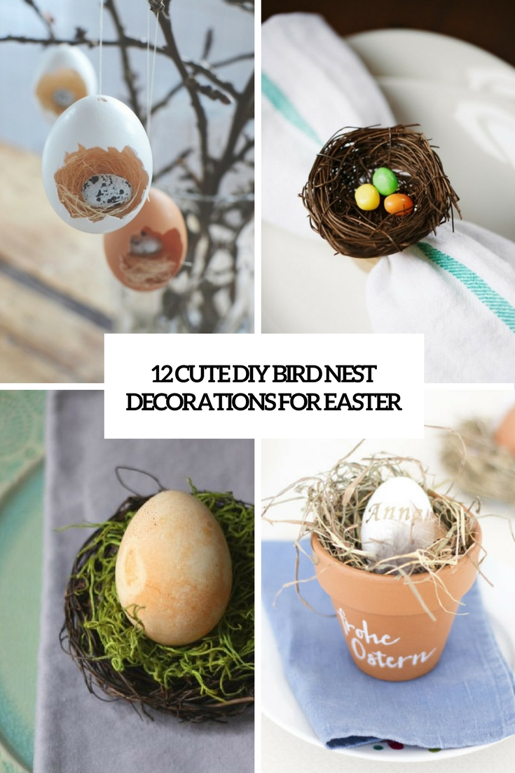 12 Cute Diy Bird Nest Decorations For Easter Shelterness