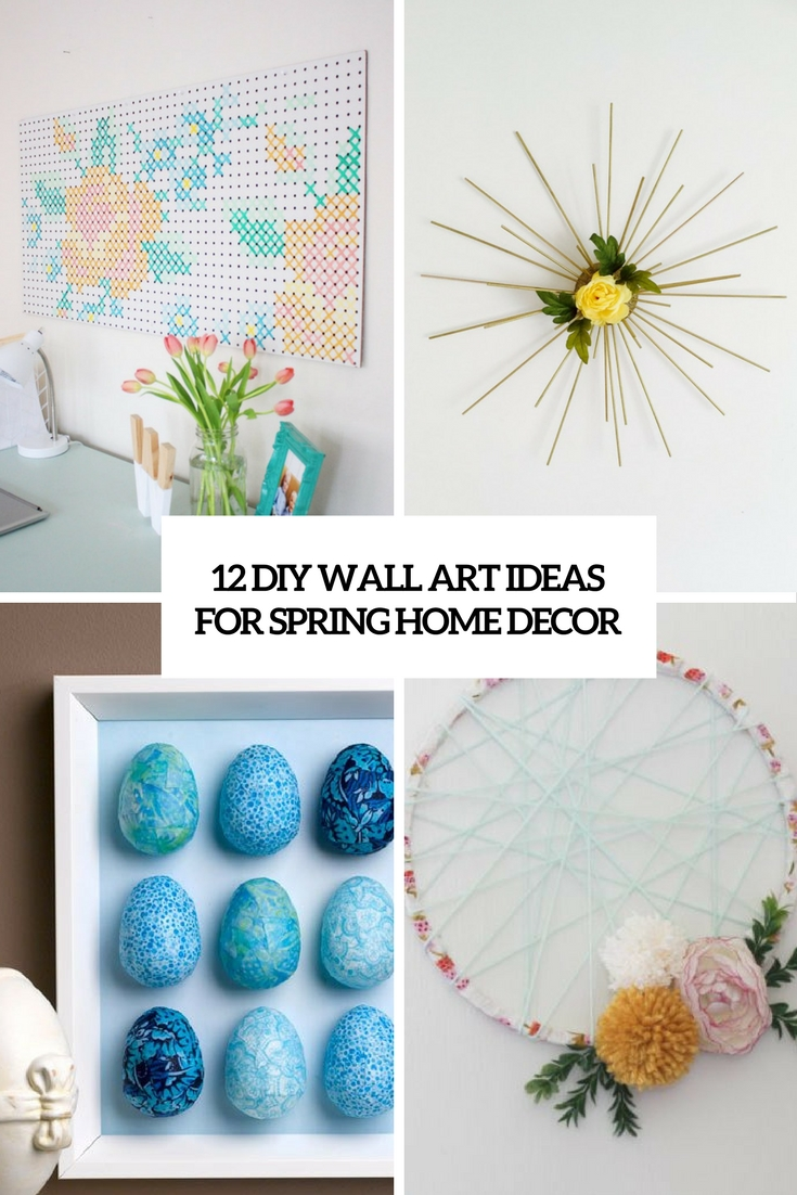 12 DIY Wall Art Ideas For Spring Home Décor