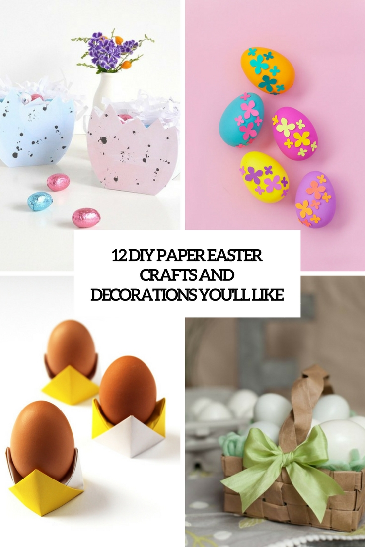12 DIY Paper Easter Crafts And Decorations You'll Love