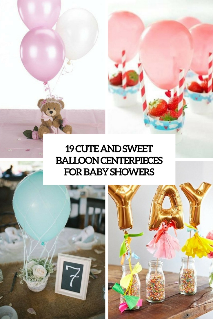 cute and sweet balloon centerpieces for baby showers cover