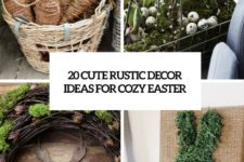 20 cute rustic decor ideas for cozy easter cover