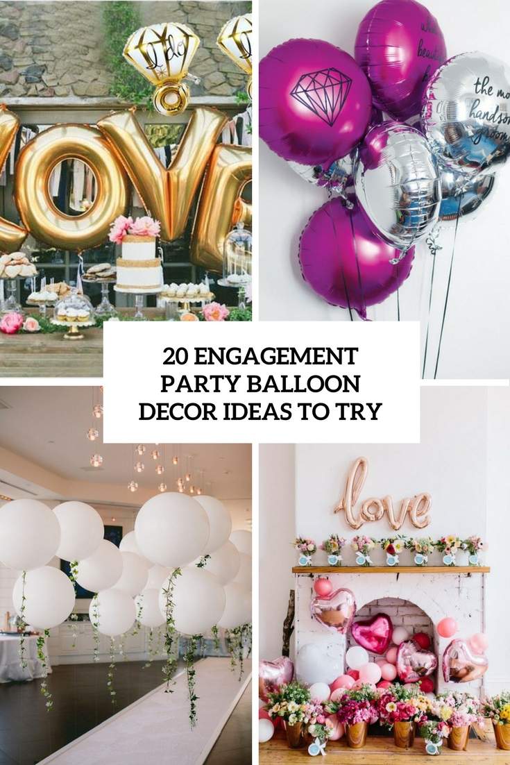Engagement Party Decoration Ideas Home engagement party decorations on a budget 20 Engagement Party Balloon Dcor Ideas To Try