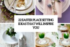 22 easter place setting ideas that will inspire you cover