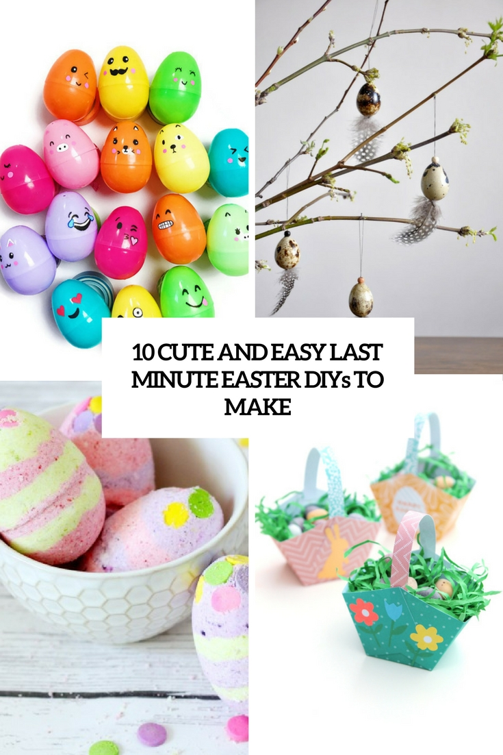 10 Cute And Easy Last Minute Easter DIYs To Make