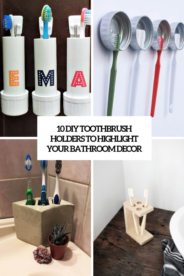 diy toothbrush holders to highlight your bathroom decor cover