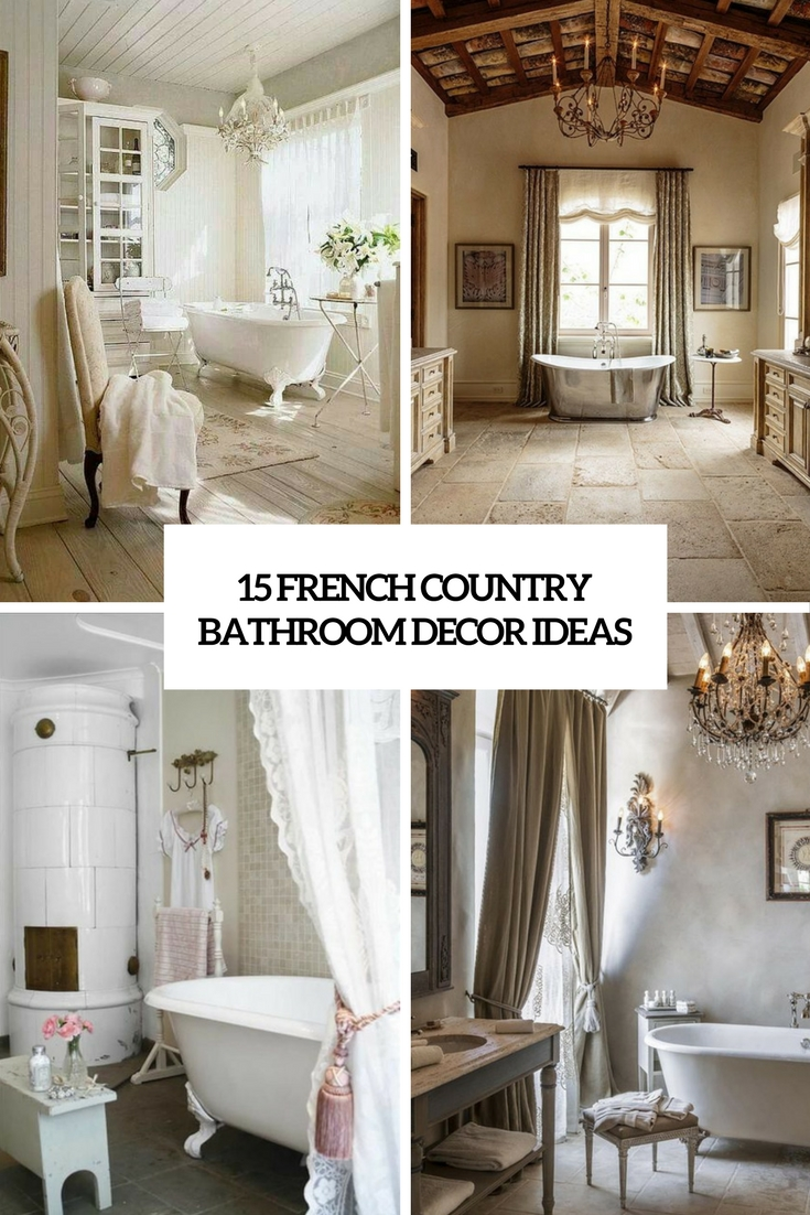 15 French Country Bathroom Décor Ideas