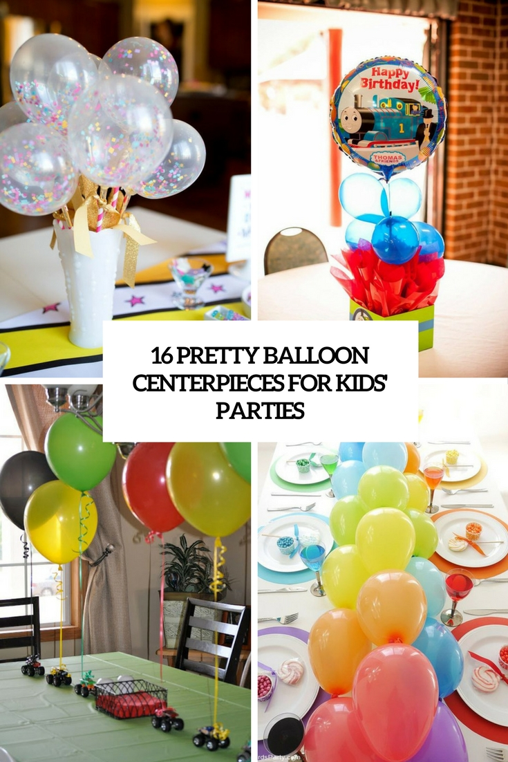 16 Pretty Balloon Centerpieces For Kids' Parties
