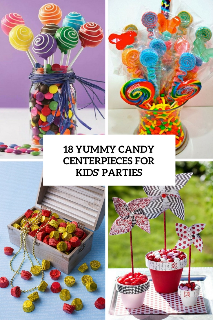 18 Yummy Candy Centerpieces For Kids' Parties