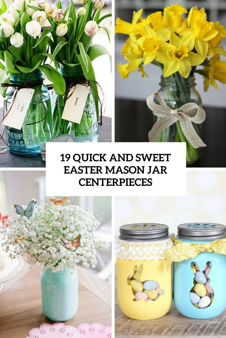 19 Quick And Sweet Easter Mason Jar Centerpieces