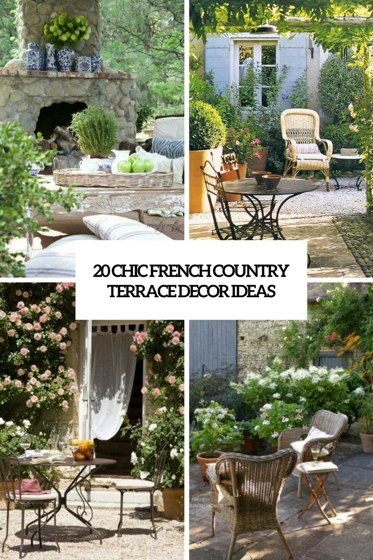 20 Chic French Country Terrace Décor Ideas