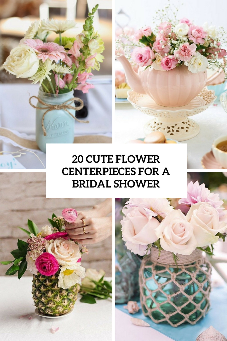20 Cute Flower Centerpieces For A Bridal Shower