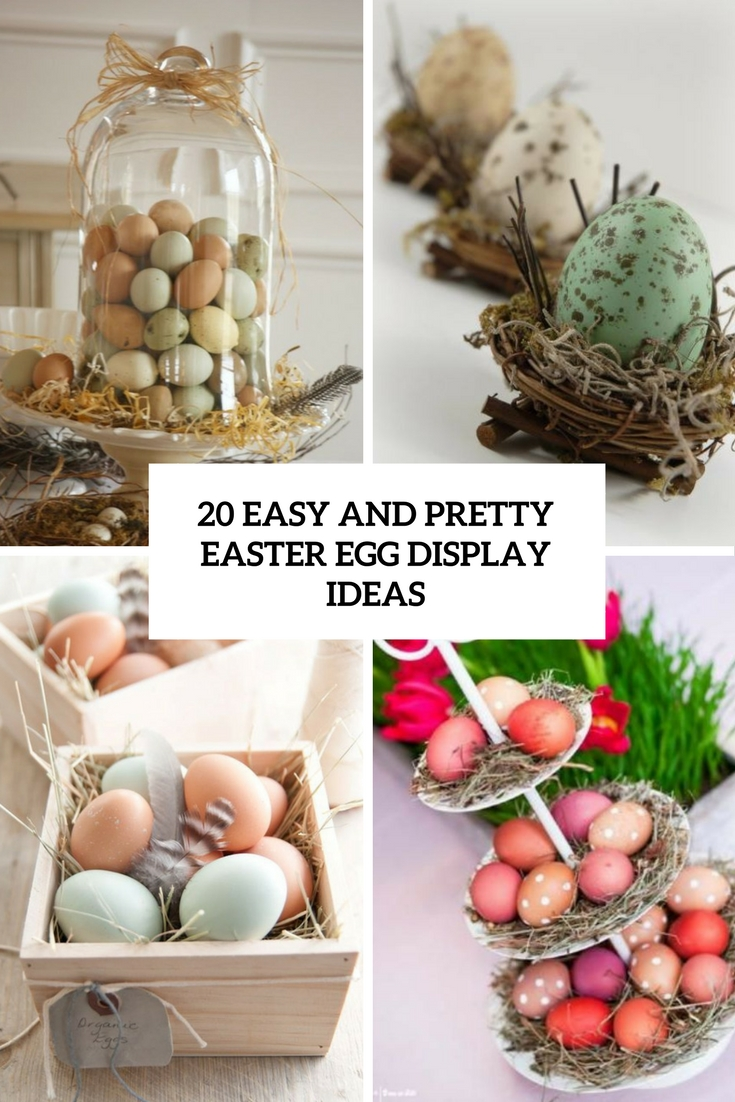 20 Easy And Pretty Easter Egg Display Ideas