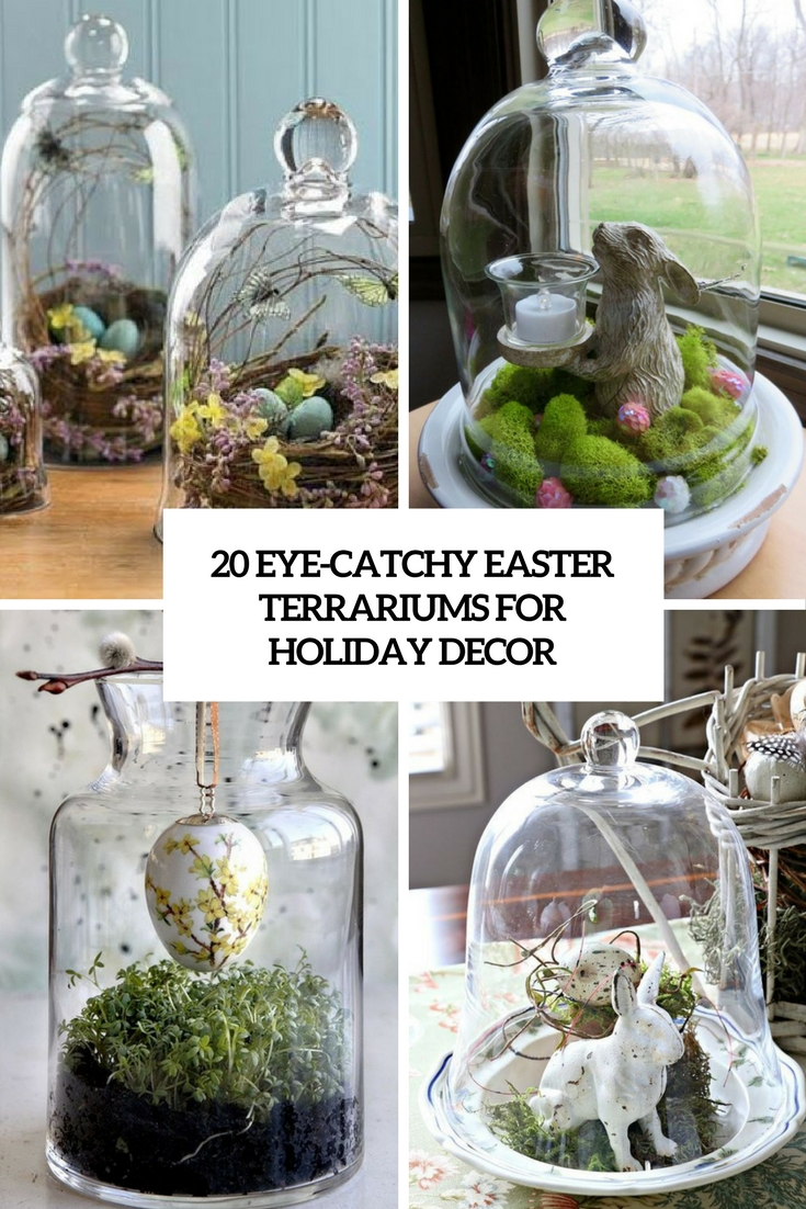 20 Eye-Catchy Easter Terrariums For Holiday Décor