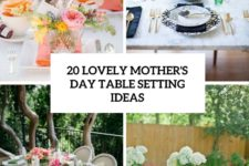 20 lovely mother's day table setting ideas cover