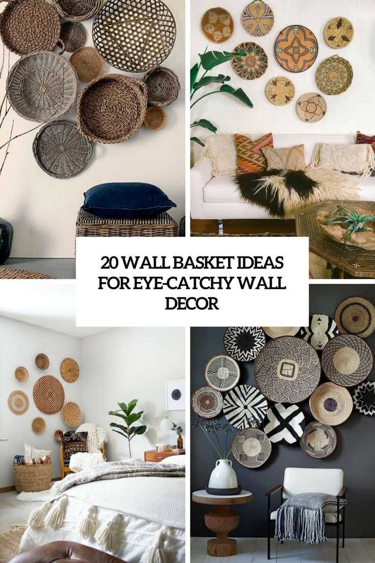 20 wall basket ideas for eye catchy wall d cor shelterness for Wall decoration items