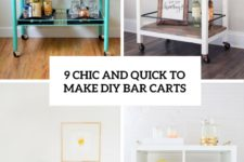 9 chic and quick to make diy bar carts cover